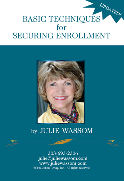 Basic Techniques for Securing Enrollment Julie Wassom