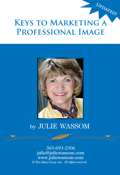 Keys to Marketing A Professional Image Julie Wassom