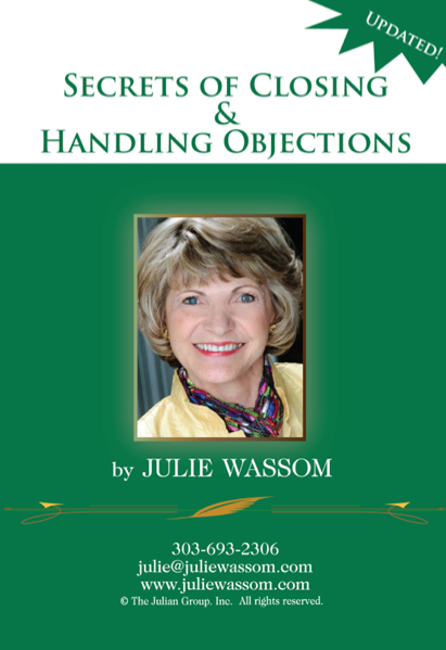 Secrets to Closing and Handling Objections Julie Wassom