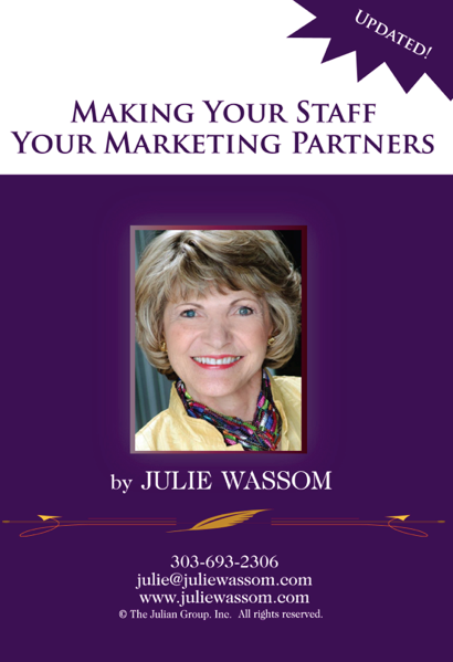 Making Your Staff Your Marketing Partners Julie Wassom